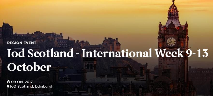 IoD Scotland – International Week 2017